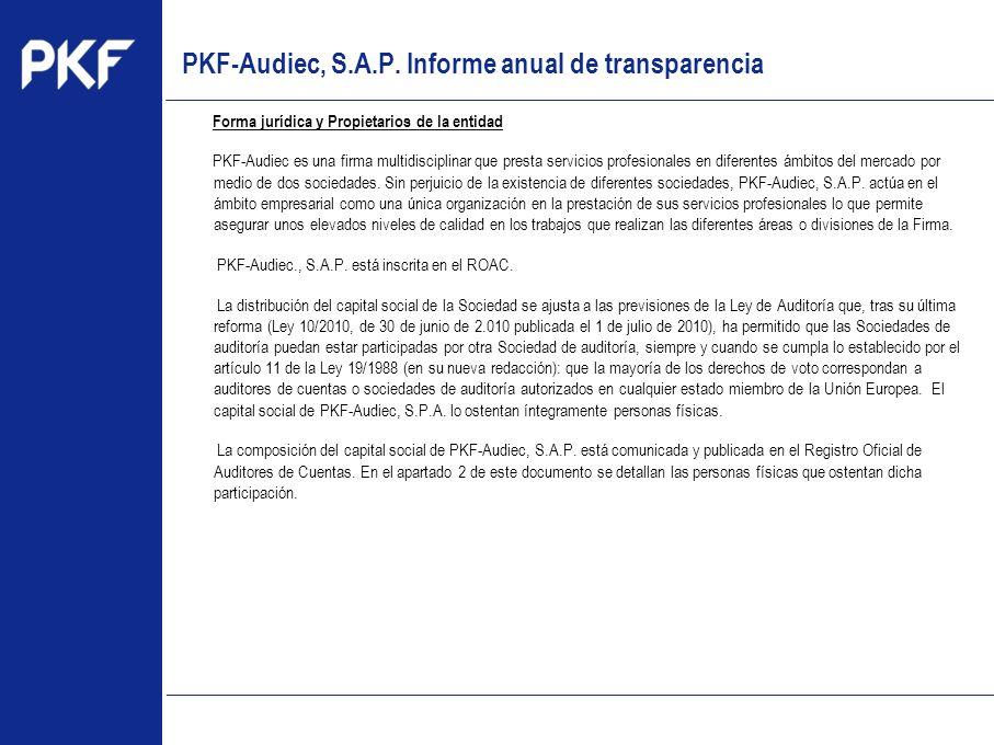www.pkf.com Type the proposal Forma jurídica y Propietarios de la entidad PKF-Audiec es una firma multidisciplinar que presta servicios profesionales