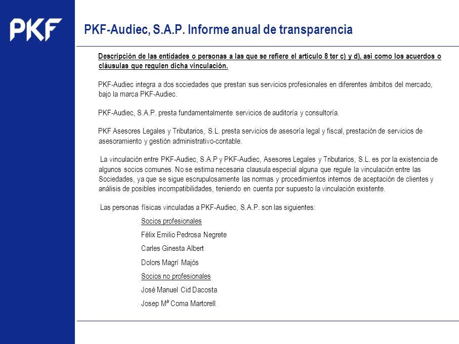 www.pkf.com Type the proposal Descripción de las entidades o personas a las que se refiere el artículo 8 ter c) y d), así como los acuerdos o cláusula