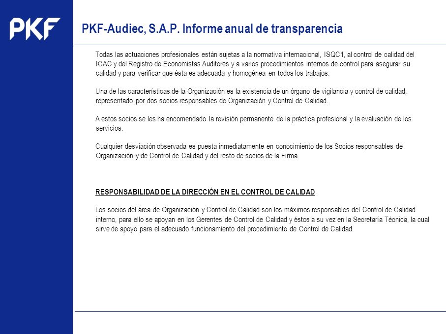 www.pkf.com Type the proposal Todas las actuaciones profesionales están sujetas a la normativa internacional, ISQC1, al control de calidad del ICAC y
