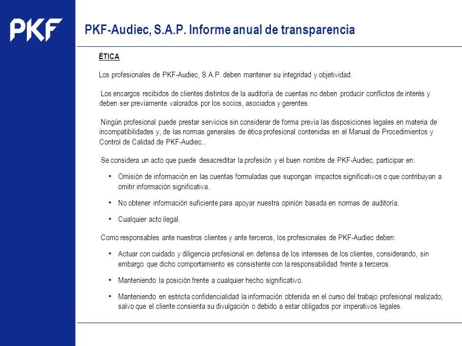 www.pkf.com Type the proposal ÉTICA Los profesionales de PKF-Audiec, S.A.P. deben mantener su integridad y objetividad. Los encargos recibidos de clie