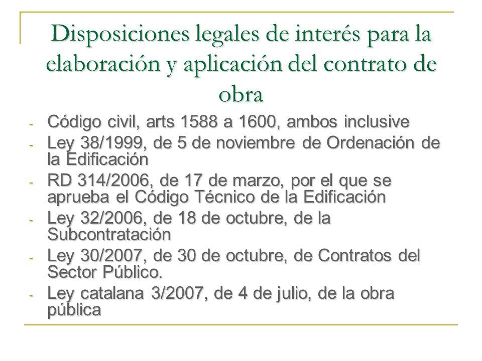 Otras disposiciones legales de interés para la elaboración y aplicación del contrato de obra - Real Decreto Legislativo 2/2000, de 16 de junio, por el que se aprueba el texto refundido de la Ley de Contratos de las Administraciones Públicas (en especial arts.