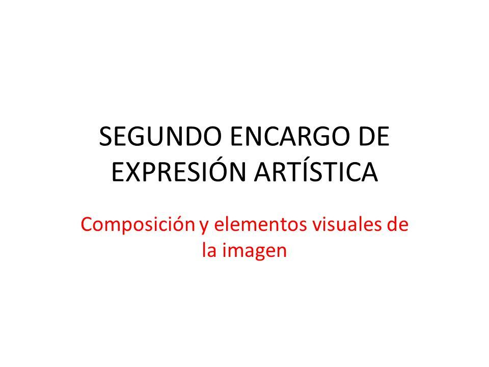 SEGUNDO ENCARGO DE EXPRESIÓN ARTÍSTICA Composición y elementos visuales de la imagen