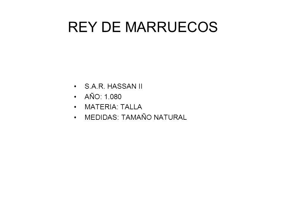 REY DE MARRUECOS S.A.R. HASSAN II AÑO: 1.080 MATERIA: TALLA MEDIDAS: TAMAÑO NATURAL