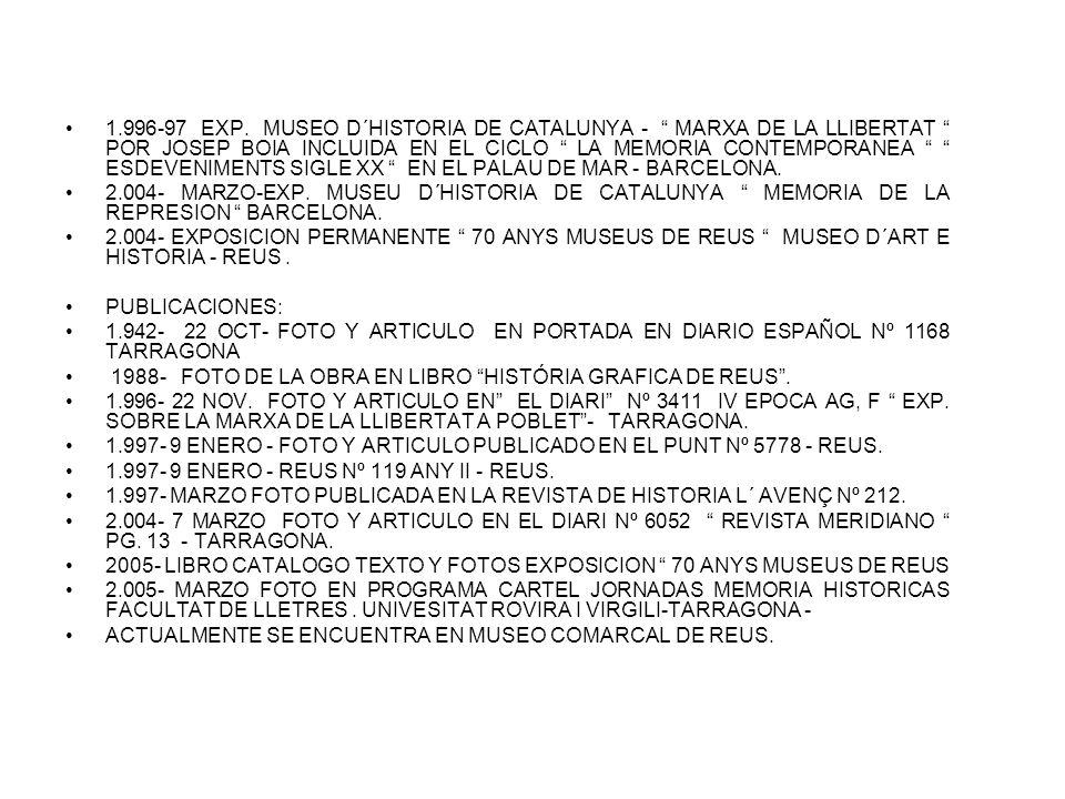 1.996-97 EXP. MUSEO D´HISTORIA DE CATALUNYA - MARXA DE LA LLIBERTAT POR JOSEP BOIA INCLUIDA EN EL CICLO LA MEMORIA CONTEMPORANEA ESDEVENIMENTS SIGLE X