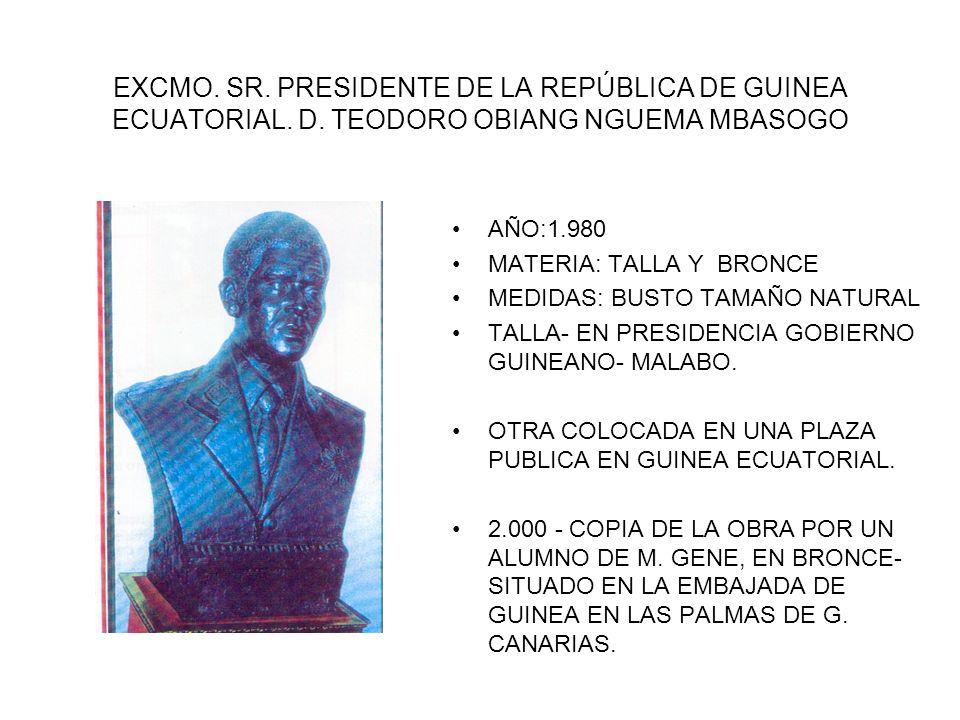 EXCMO. SR. PRESIDENTE DE LA REPÚBLICA DE GUINEA ECUATORIAL. D. TEODORO OBIANG NGUEMA MBASOGO AÑO:1.980 MATERIA: TALLA Y BRONCE MEDIDAS: BUSTO TAMAÑO N