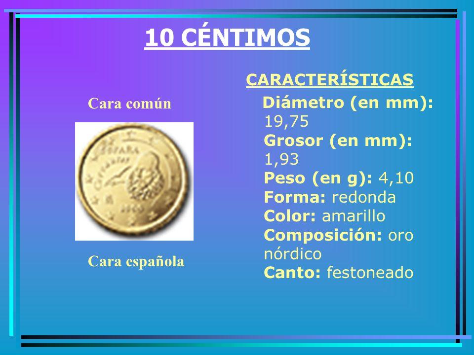 5 CÉNTIMOS CARACTERÍSTICAS Diámetro (en mm): 21,25 Grosor (en mm): 1,67 Peso (en g): 3,92 Forma: redonda Color: cobre Composición: acero recubierto de cobre Canto: liso Cara española Cara común