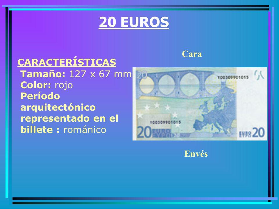 10 EUROS CARACTERÍSTICAS Denominación del billete (euros): 10 Tamaño: 127 x 67 mm Color: rojo Período arquitectónico representado en el billete : románico Cara Envés
