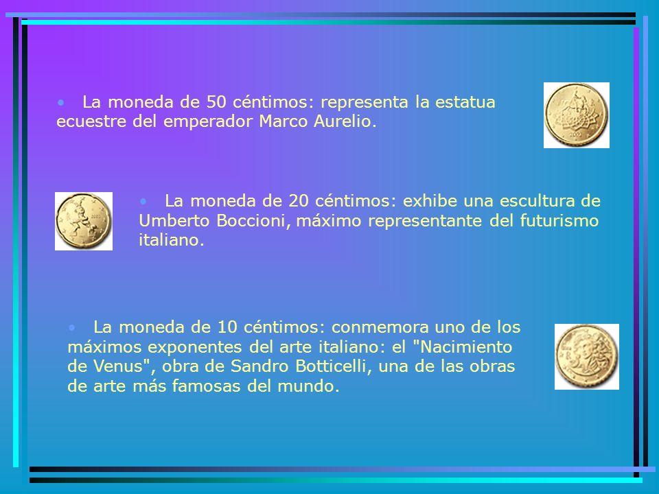 ITALIA En Italia, el diseño de la cara nacional de las monedas en euros fue sometido al escrutinio de una comisión técnica y artística antes de que se presentara a la nación en RAI Uno, la mayor cadena de televisión del país.