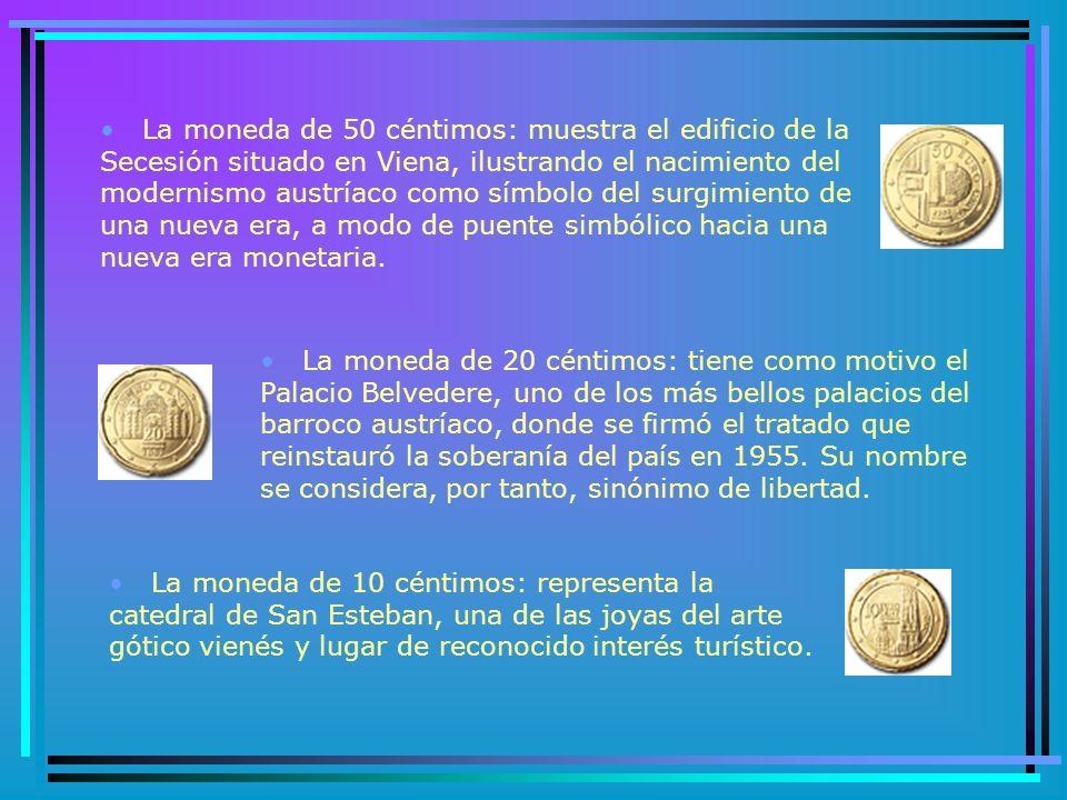 AUSTRIA Austria decidió acuñar una serie completa de monedas con motivos florales, arquitectónicos y personajes famosos de su historia.