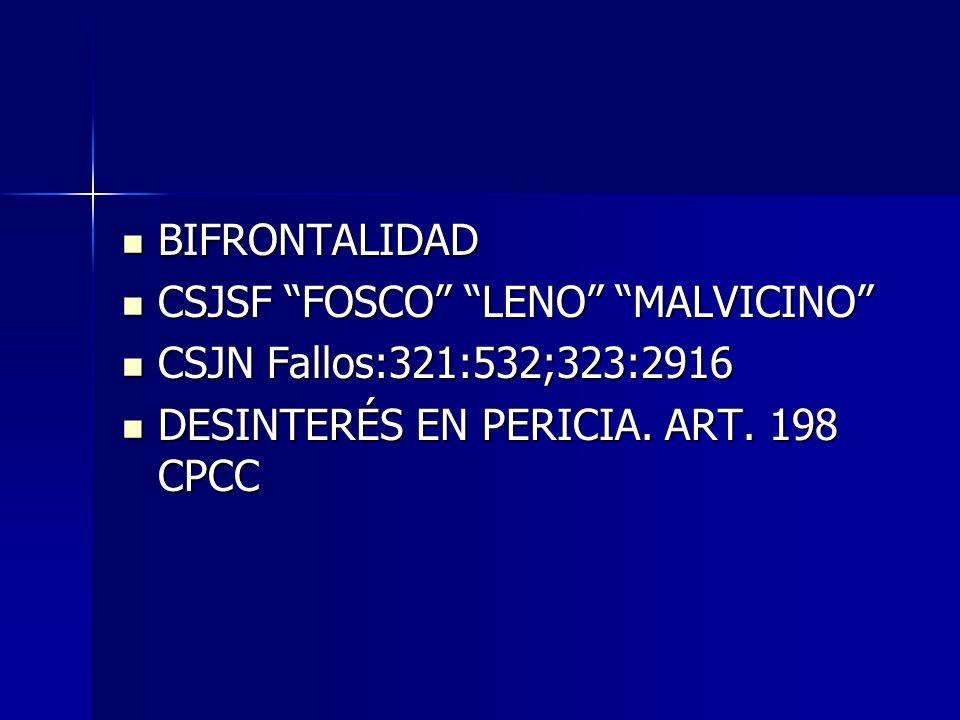 BIFRONTALIDAD BIFRONTALIDAD CSJSF FOSCO LENO MALVICINO CSJSF FOSCO LENO MALVICINO CSJN Fallos:321:532;323:2916 CSJN Fallos:321:532;323:2916 DESINTERÉS