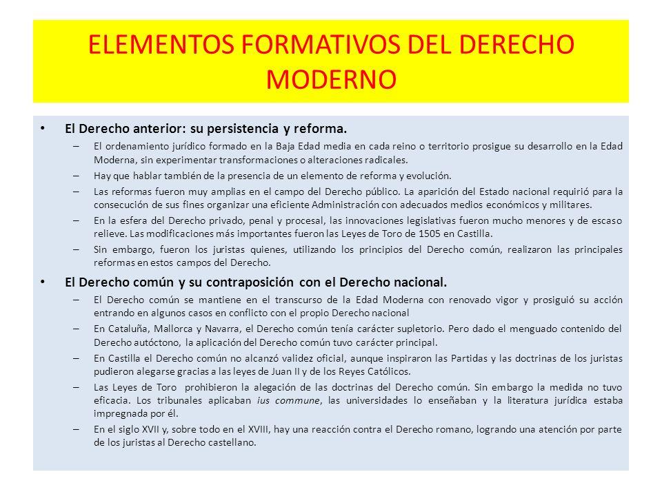 ELEMENTOS FORMATIVOS DEL DERECHO MODERNO El Derecho anterior: su persistencia y reforma.