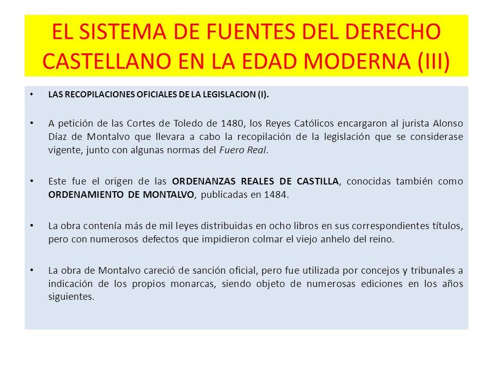 EL SISTEMA DE FUENTES DEL DERECHO CASTELLANO EN LA EDAD MODERNA (III) LAS RECOPILACIONES OFICIALES DE LA LEGISLACION (I).