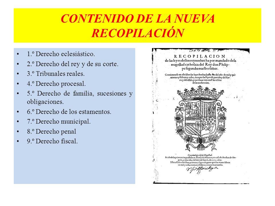 1.º Derecho eclesiástico. 2.º Derecho del rey y de su corte. 3.º Tribunales reales. 4.º Derecho procesal. 5.º Derecho de familia, sucesiones y obligac