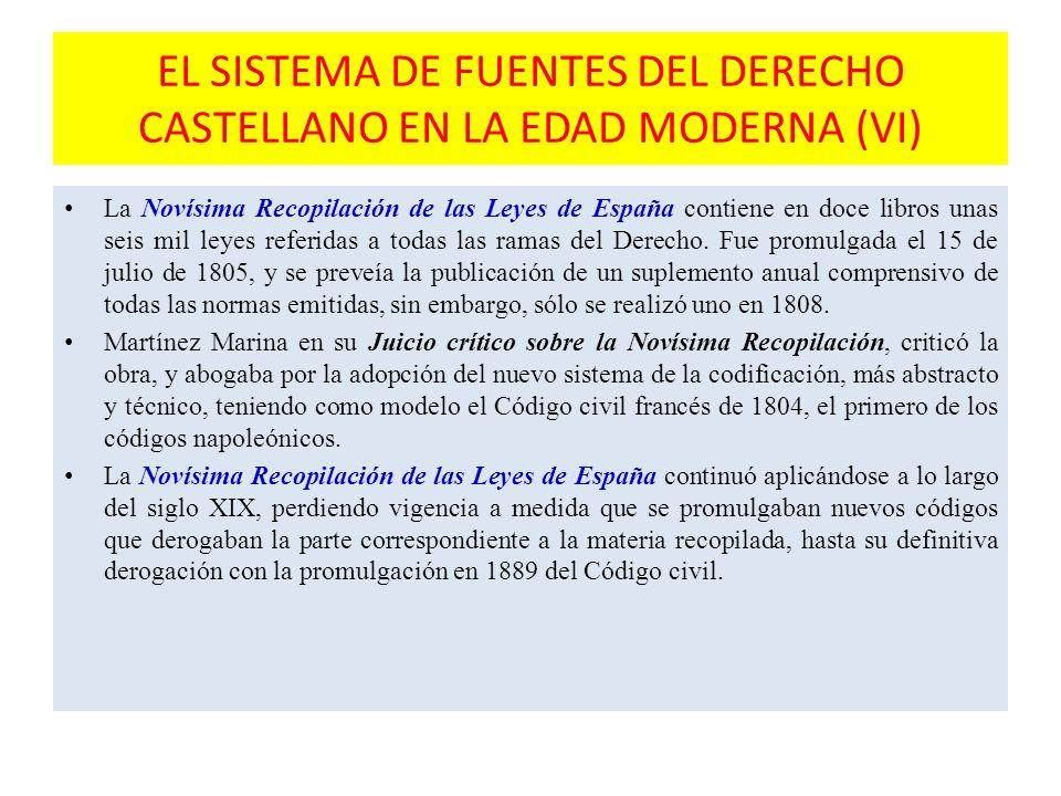 EL SISTEMA DE FUENTES DEL DERECHO CASTELLANO EN LA EDAD MODERNA (VI) La Novísima Recopilación de las Leyes de España contiene en doce libros unas seis mil leyes referidas a todas las ramas del Derecho.