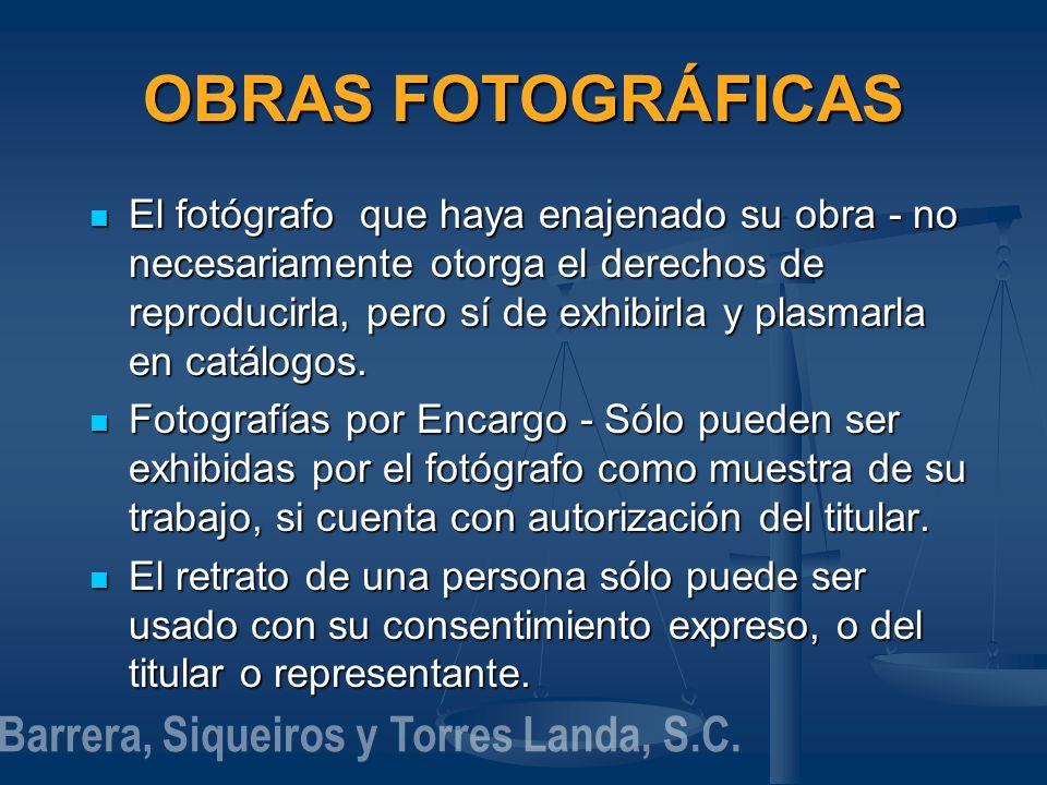 OBRAS FOTOGRÁFICAS El fotógrafo que haya enajenado su obra - no necesariamente otorga el derechos de reproducirla, pero sí de exhibirla y plasmarla en