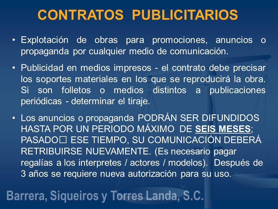 CONTRATOS PUBLICITARIOS Explotación de obras para promociones, anuncios o propaganda por cualquier medio de comunicación. Publicidad en medios impreso
