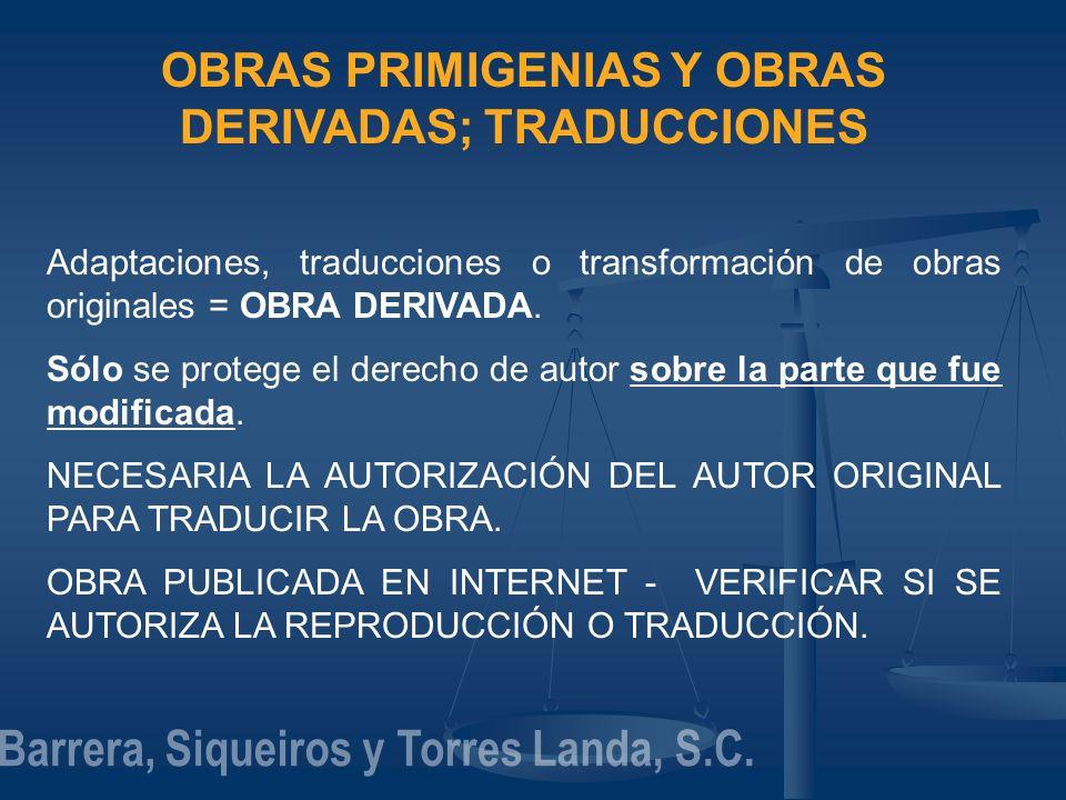 OBRAS PRIMIGENIAS Y OBRAS DERIVADAS; TRADUCCIONES Adaptaciones, traducciones o transformación de obras originales = OBRA DERIVADA. Sólo se protege el