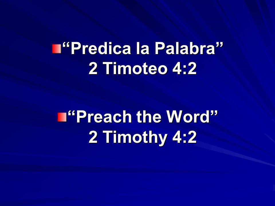 Predica la Palabra – Preach the Word Introducción.