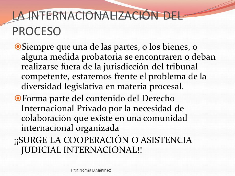 inhibitoria En un proceso nacional, se tramita por vía recursiva jerárquica hasta el más alto tribunal de la nación En el orden internacional???.