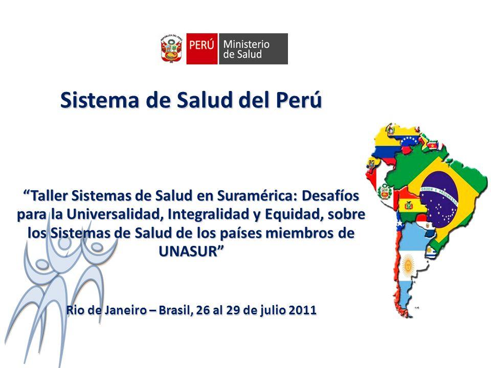 Sistema de Salud del Perú Taller Sistemas de Salud en Suramérica: Desafíos para la Universalidad, Integralidad y Equidad, sobre los Sistemas de Salud