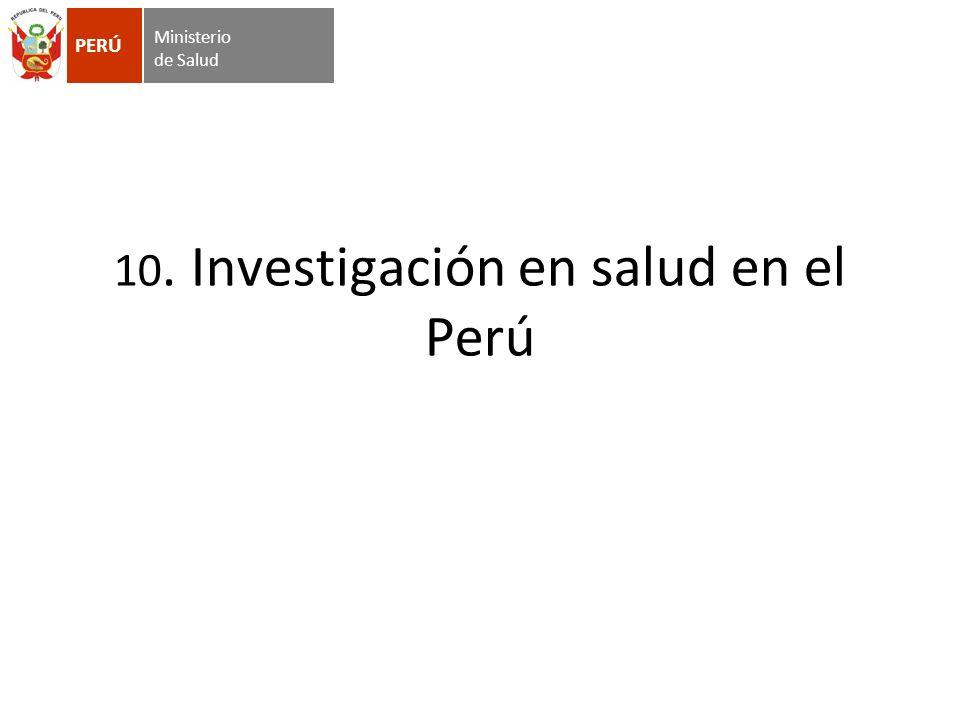 10. Investigación en salud en el Perú Ministerio de Salud PERÚ