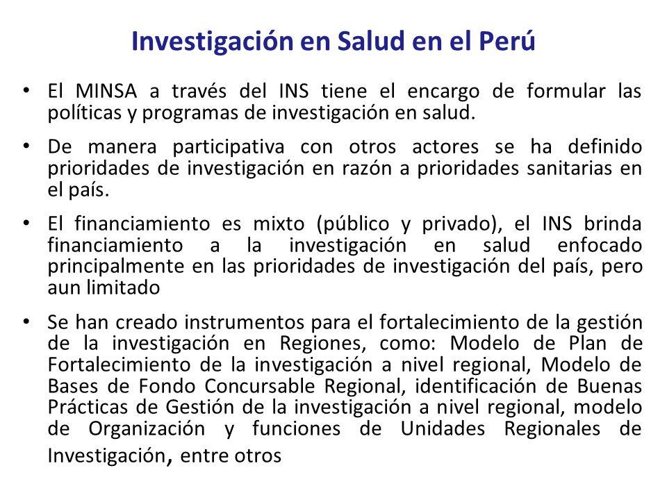 Investigación en Salud en el Perú El MINSA a través del INS tiene el encargo de formular las políticas y programas de investigación en salud. De maner