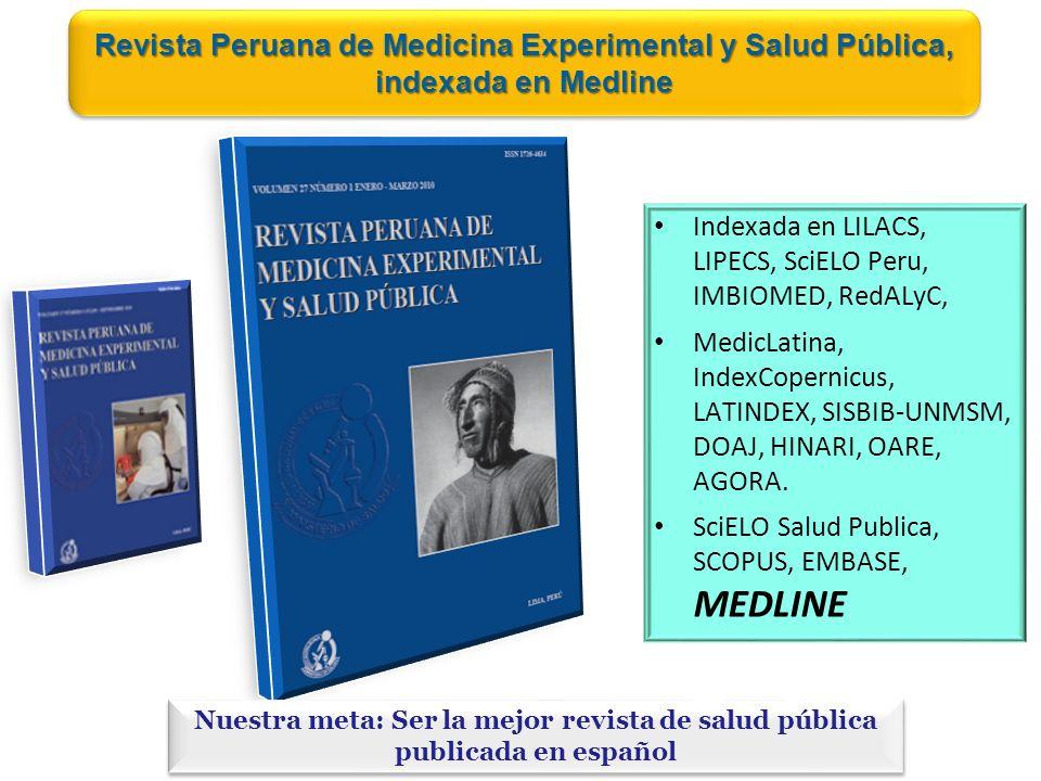 Revista Peruana de Medicina Experimental y Salud Pública, indexada en Medline Nuestra meta: Ser la mejor revista de salud pública publicada en español