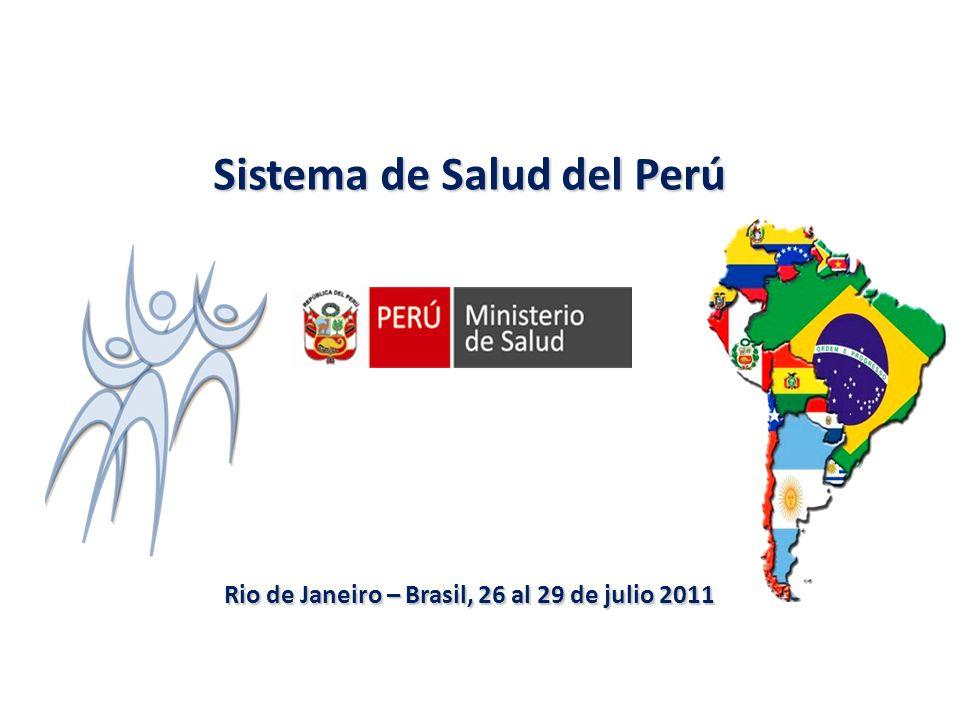 Sistema de Salud del Perú Rio de Janeiro – Brasil, 26 al 29 de julio 2011