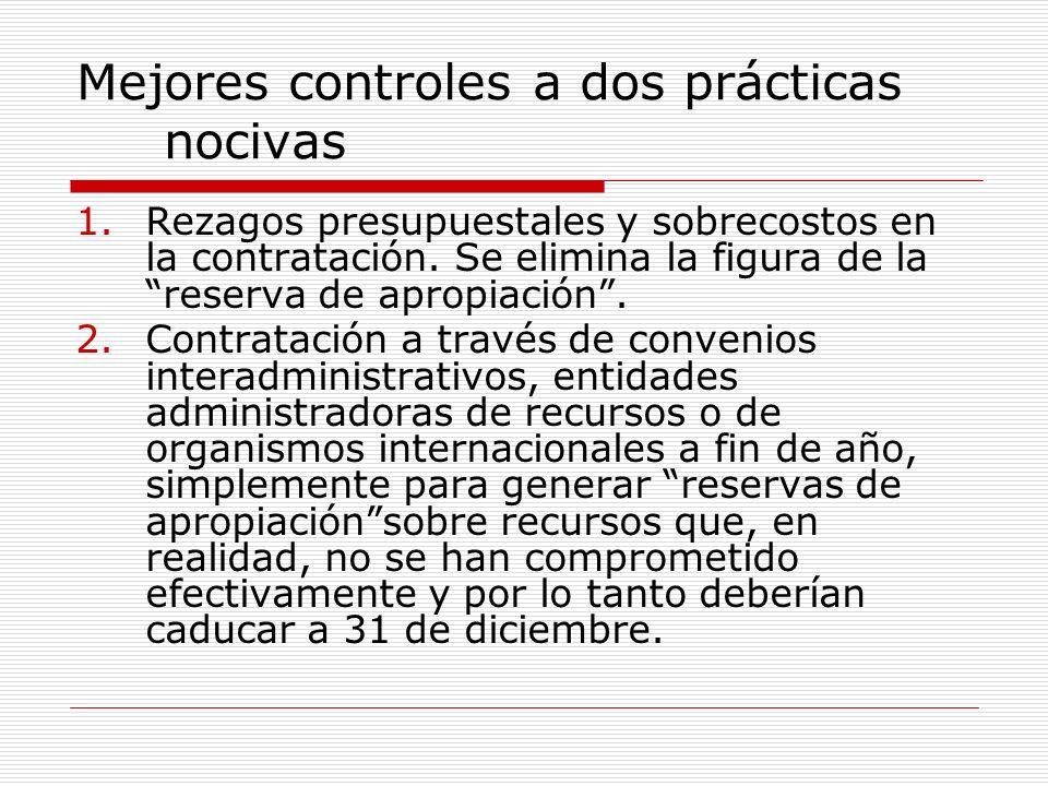 Mejores controles a dos prácticas nocivas 1.Rezagos presupuestales y sobrecostos en la contratación.