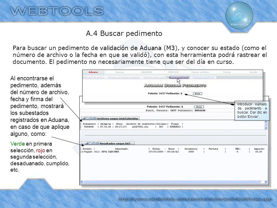 A.4 Buscar pedimento validación de AduanaM3 no Para buscar un pedimento de validación de Aduana (M3), y conocer su estado (como el número de archivo o