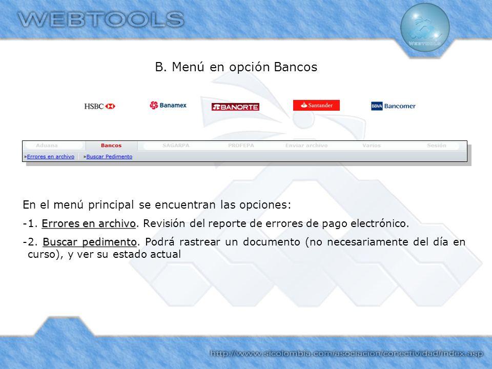 B. Menú en opción Bancos En el menú principal se encuentran las opciones: Errores en archivo -1. Errores en archivo. Revisión del reporte de errores d
