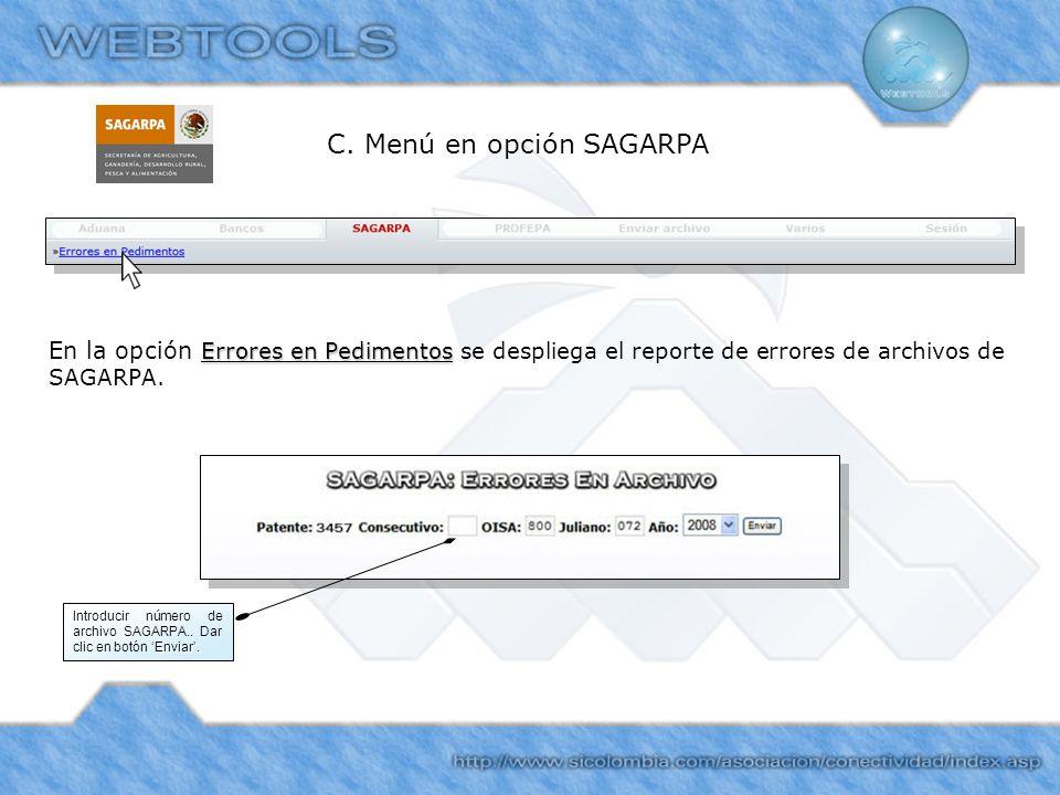 C. Menú en opción SAGARPA Errores en Pedimentos En la opción Errores en Pedimentos se despliega el reporte de errores de archivos de SAGARPA. Enviar.