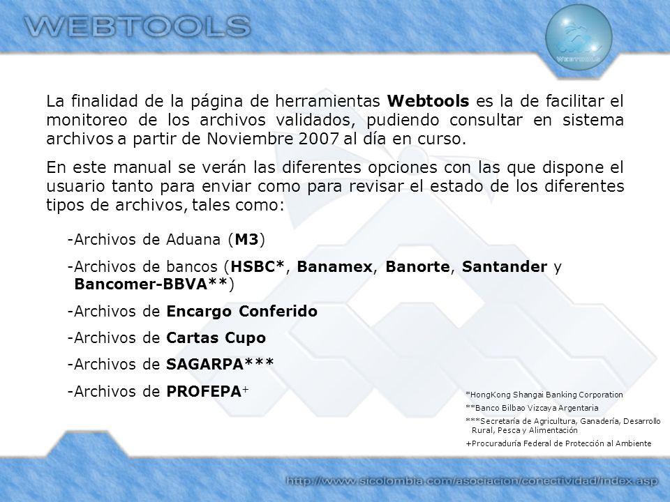 La finalidad de la página de herramientas Webtools es la de facilitar el monitoreo de los archivos validados, pudiendo consultar en sistema archivos a