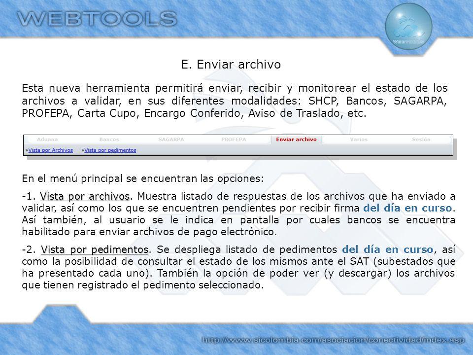 E. Enviar archivo En el menú principal se encuentran las opciones: Vista por archivos -1. Vista por archivos. Muestra listado de respuestas de los arc