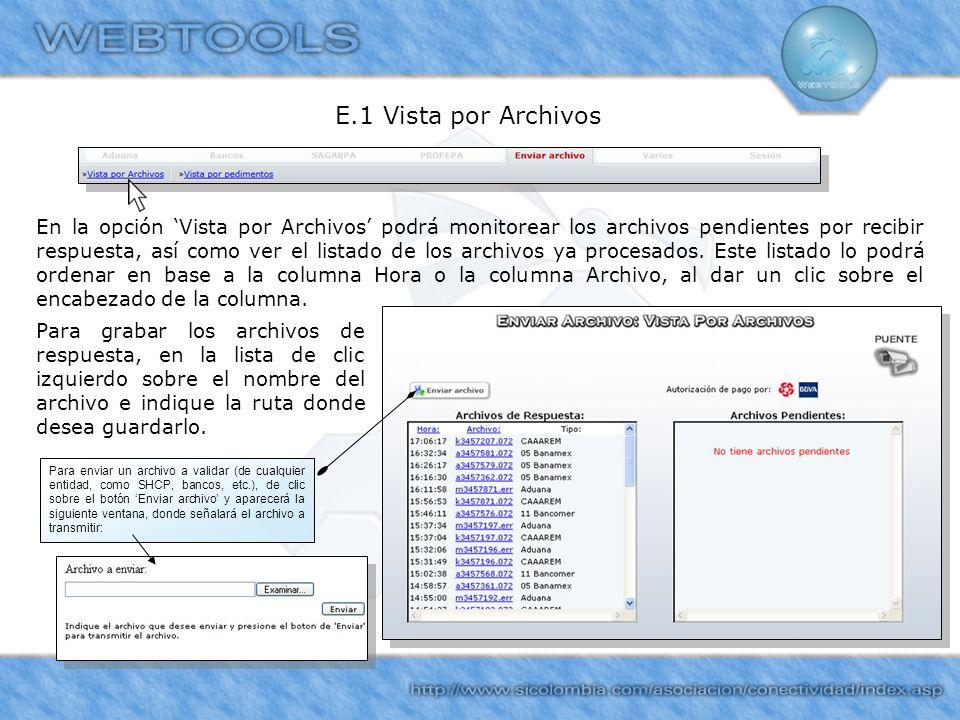 E.1 Vista por Archivos En la opción Vista por Archivos podrá monitorear los archivos pendientes por recibir respuesta, así como ver el listado de los