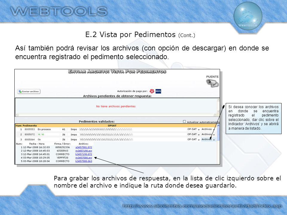 Para grabar los archivos de respuesta, en la lista de clic izquierdo sobre el nombre del archivo e indique la ruta donde desea guardarlo. E.2 Vista po