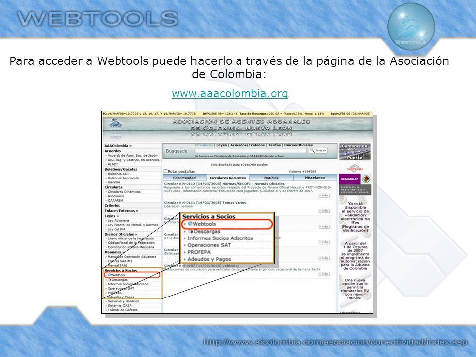 Para acceder a Webtools puede hacerlo a través de la página de la Asociación de Colombia: www.aaacolombia.org