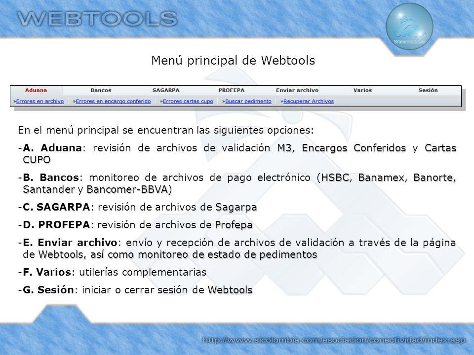 Menú principal de Webtools En el menú principal se encuentran las siguientes opciones: M3Encargos ConferidosCartas CUPO -A. Aduana: revisión de archiv