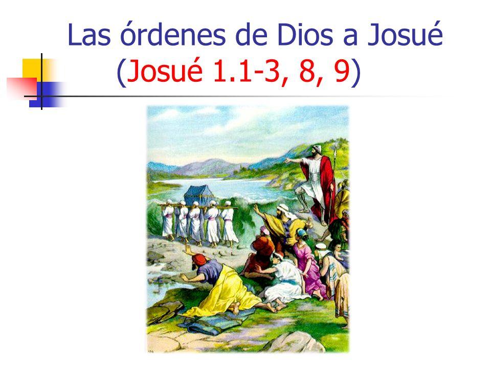Las órdenes de Dios a Josué (Josué 1.1-3, 8, 9)