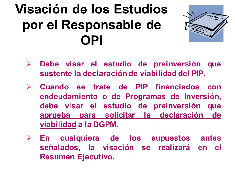 Debe visar el estudio de preinversión que sustente la declaración de viabilidad del PIP.