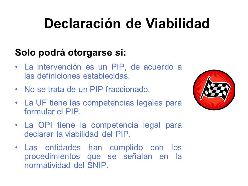 Solo podrá otorgarse si: La intervención es un PIP, de acuerdo a las definiciones establecidas.