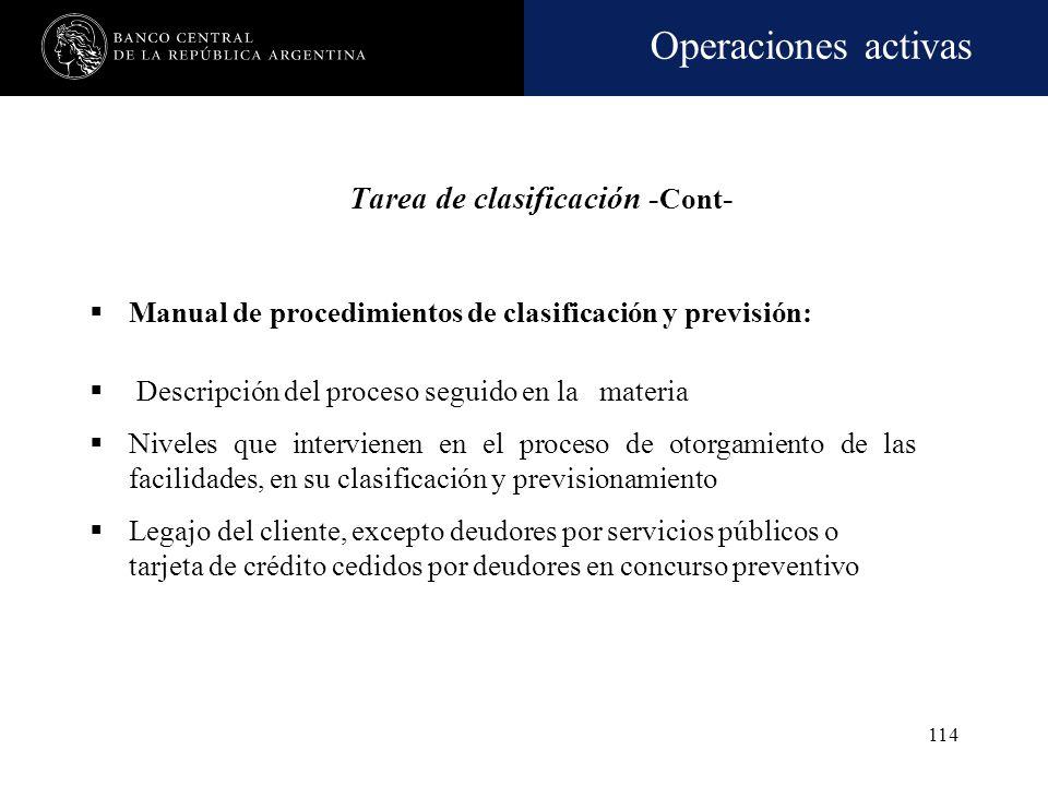 Operaciones activas 113 Tarea de clasificación Procedimientos de análisis de cartera focalizados en la situación económico–financiera del deudor y en