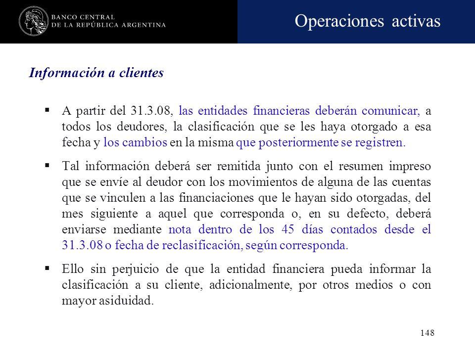 Operaciones activas 147 Información a clientes Dentro de los 10 días corridos de la solicitud por parte del cliente, se deberá comunicar la última eva