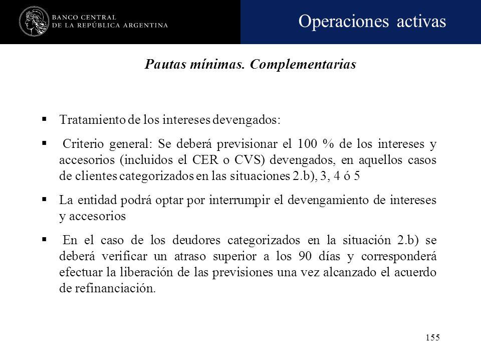 Operaciones activas 154 Las financiaciones totalmente cubiertas con garantías preferidas A estarán sujetas a la constitución de la previsión estableci