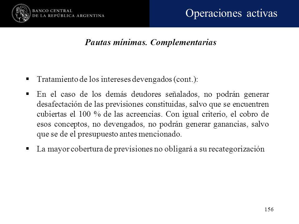 Operaciones activas 155 Tratamiento de los intereses devengados: Criterio general: Se deberá previsionar el 100 % de los intereses y accesorios (inclu