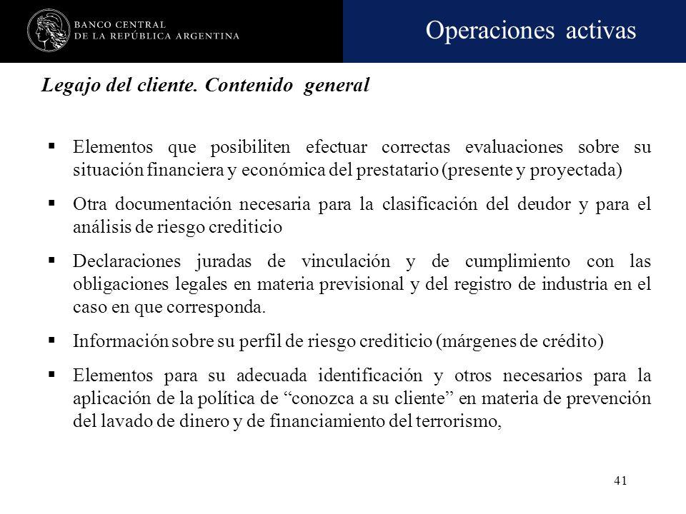 Operaciones activas 40 Deberá abrirse y mantenerse un legajo por cada deudor de su cartera En el caso de cesión sin responsabilidad del cedente, se de