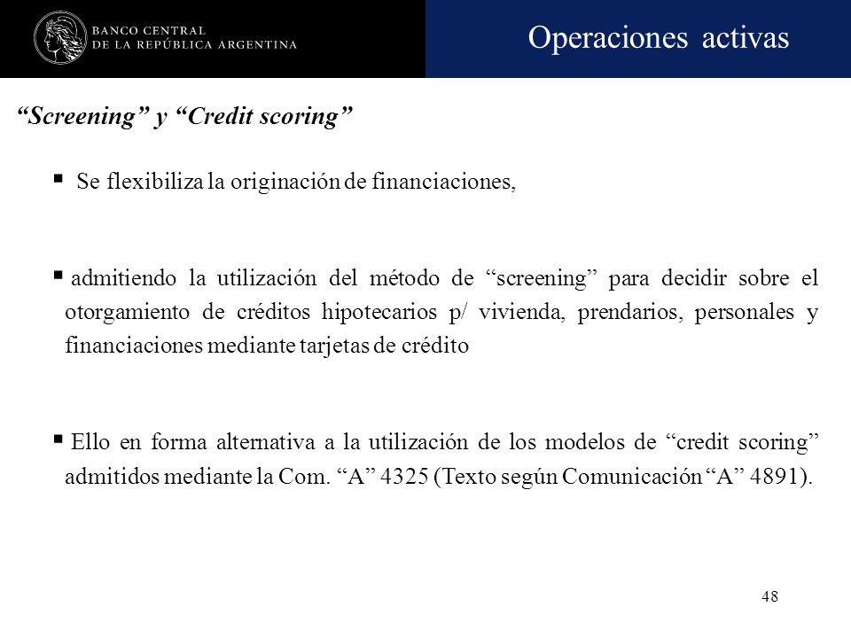 Operaciones activas 47 Asignación mediante métodos específicos de evaluación (Sistemas de screening y modelos de credit scoring)