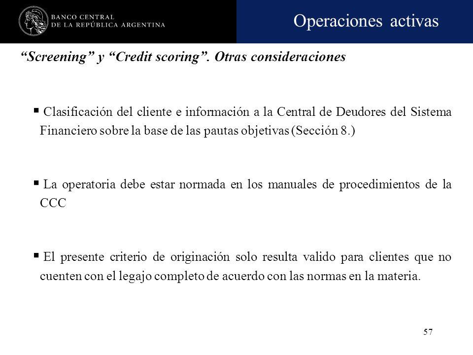 Operaciones activas 56 Este procedimiento deberá contar con la previa opinión de: Funcionario de mayor jerarquía del área de créditos o comercial resp