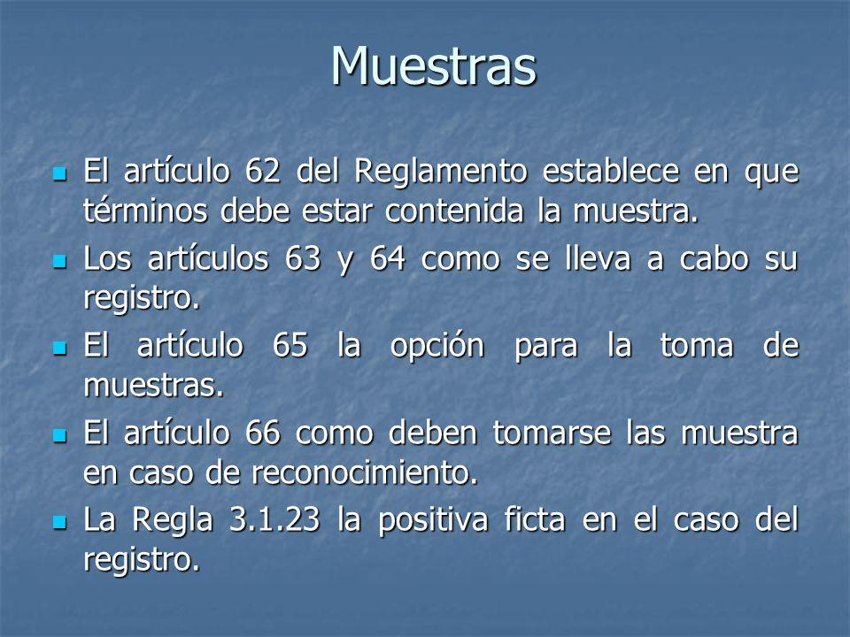 Muestras El artículo 62 del Reglamento establece en que términos debe estar contenida la muestra. El artículo 62 del Reglamento establece en que térmi
