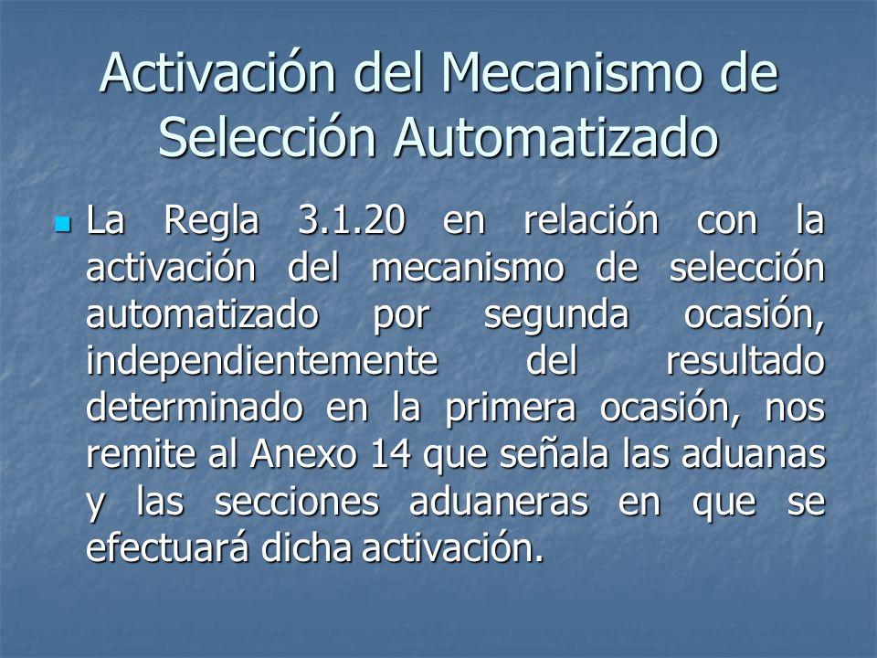Activación del Mecanismo de Selección Automatizado La Regla 3.1.20 en relación con la activación del mecanismo de selección automatizado por segunda o